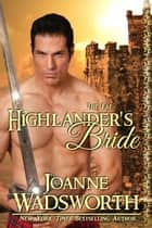 Highlander's Bride - The Matheson Brothers, #7 ebook by Joanne Wadsworth