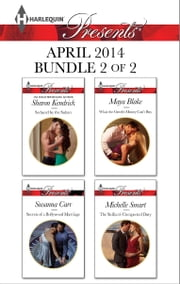 Harlequin Presents April 2014 - Bundle 2 of 2 - Seduced by the Sultan\Secrets of a Bollywood Marriage\What the Greek's Money Can't Buy\The Sicilian's Unexpected Duty ebook by Sharon Kendrick,Susanna Carr,Maya Blake,Michelle Smart