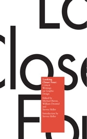 Looking Closer 4 - Critical Writings on Graphic Design ebook by Michael Bierut,William Drenttel,Steven Heller