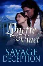 Savage Deception ebook by Lynette Vinet