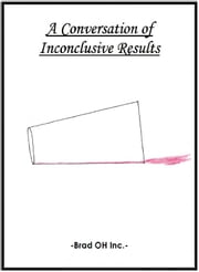 'A Conversation of Inconclusive Results' ebook by Brad OH