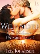 Wild Silver: The Delaneys ebook by Iris Johansen