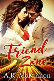 Friend Zone ebook by A.R. McKinnon