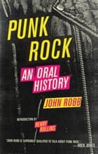 Punk Rock - An Oral History ebook by