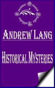 Historical Mysteries ebook by Andrew Lang