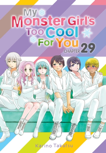 My Monster Girl's Too Cool for You, Chapter 29 ebook by Karino Takatsu