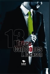 Trece Canciones ebook by J. Jackson