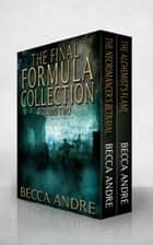 The Final Formula Collection: Volume Two - An Urban Fantasy Boxed Set ebook by Becca Andre