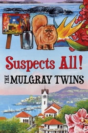 Suspects All! ebook by Twins, The Mulgray