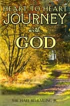 Heart to Heart Journey with God ebook by Michael Bluemling Jr