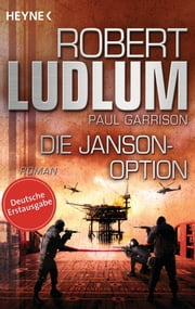 Die Janson-Option - Roman ebook by Robert Ludlum, Paul Garrison, Norbert Jakober