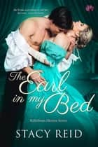 The Earl in My Bed ebook by Stacy Reid