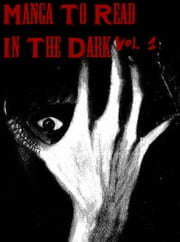 Manga To Read In The Dark Vol. 1 ebook by Best Manga