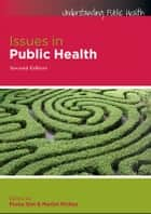 Issues In Public Health ebook by Fiona Sim, Martin McKee