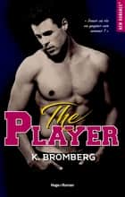 The player ebook by K Bromberg, Marie-christine Tricottet