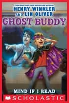 Ghost Buddy #2: Mind If I Read Your Mind? - Library Edition ebook by Lin Oliver, Henry Winkler