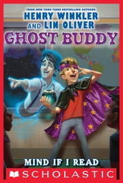 Ghost Buddy #2: Mind If I Read Your Mind? - Library Edition ebook by Lin Oliver,Henry Winkler