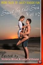 Smut by the Sea Volume 2 ebook by Lucy Felthouse