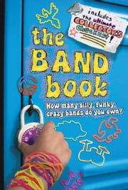The Band Book - How many silly, funky, crazy bands do you own? ebook by Ilanit Oliver,Dan Potash