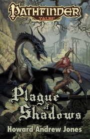 Pathfinder Tales: Plague of Shadows ebook by Howard Andrew Jones