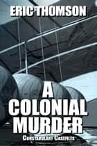 A Colonial Murder ebook by Eric Thomson