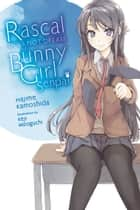 Rascal Does Not Dream of Bunny Girl Senpai (light novel) ebook by