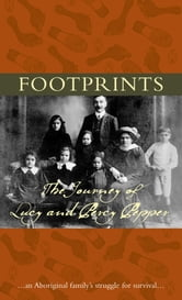 Footprints - The journey of Lucy and Percy Pepper ebook by Public Record Office Victoria,Victoria and National Archives of Australia