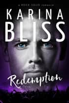 Redemption - a ROCK SOLID romance, #4 ebook by Karina Bliss