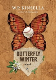 Butterfly Winter - A Novel ebook by W.P. Kinsella
