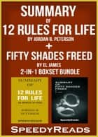 Summary of 12 Rules for Life: An Antidote to Chaos by Jordan B. Peterson + Summary of Fifty Shades Freed by EL James 2-in-1 Boxset Bundle ebook by SpeedyReads