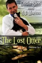The Lost Otter ebook by Caitlin Ricci, A.J. Marcus