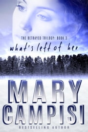What's Left of Her - a novella ebook by Mary Campisi