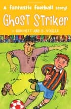 The Tigers: Ghost Striker! ebook by Janet Burchett, Sara Vogler