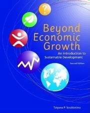 Beyond Economic Growth: An Introduction to Sustainable Development ebook by Soubbotina, Tatyana P.