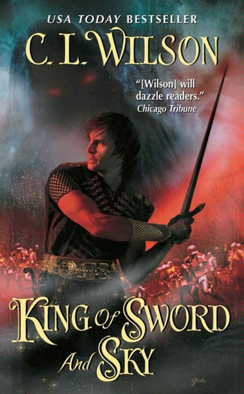 King of Sword and Sky ebook by C. L. Wilson