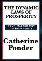 Dynamic Laws of Prosperity eBook by Catherine Ponder