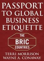 Passport for Global Business Etiquette ebook by Terri Morrison