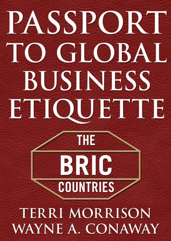 Passport for Global Business Etiquette - The BRIC Countries (McGraw-Hill Essentials) ebook by Terri Morrison