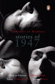 Memories of Madness - Stories of 1947 ebook by Khushwant Singh