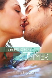 An Endless Summer (The Summer Series) (Volume 2) ebook by C.J Duggan