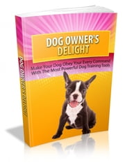 Dog Owner's Delight ebook by Anonymous