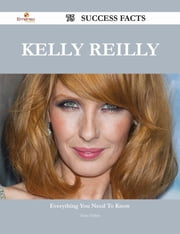 Kelly Reilly 75 Success Facts - Everything you need to know about Kelly Reilly ebook by Sean Fisher
