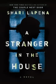 A Stranger in the House ebook by Shari Lapena