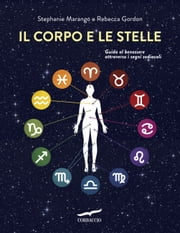Il corpo e le stelle ebook by Stephanie Marango,Rebecca Gordon,Anna Talò