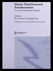 China's Third Economic Transformation - The Rise of the Private Economy ebook by Ross Garnaut,Ligang Song