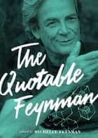 The Quotable Feynman ebook by Richard P. Feynman, Michelle Feynman, Brian Cox,...