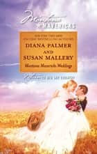 Montana Mavericks Weddings - The Bride Who Was Stolen in the Night\Cowgirl Bride ebook by Diana Palmer, Susan Mallery