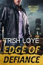 Edge of Defiance ebook by Trish Loye