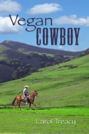 Vegan Cowboy ebook by Carol Treacy