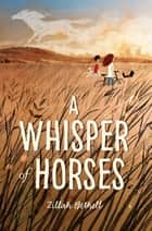 A Whisper of Horses ebook by Zillah Bethell